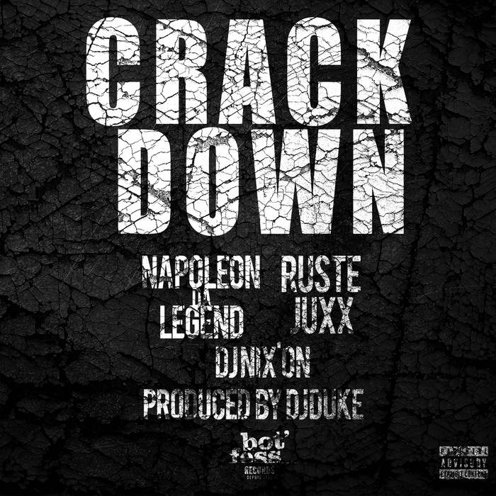 Napoleon Da Legend – Crack Down (remix) ft. Ruste Juxx & DJ Nix'On produced by D ...