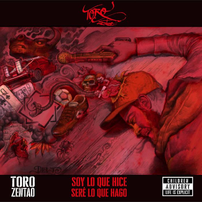Soy Lo Que Hice, Seré Lo Que Hago by ToRo ZenTao & Deofi Al Vesre  released September 1, 20 ...