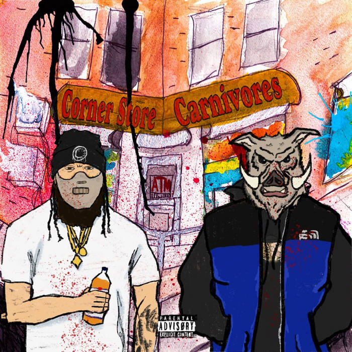 Corner Store Carnivores by Bub Styles x Chubs  released September 27, 2021  Produced by Eitan No ...