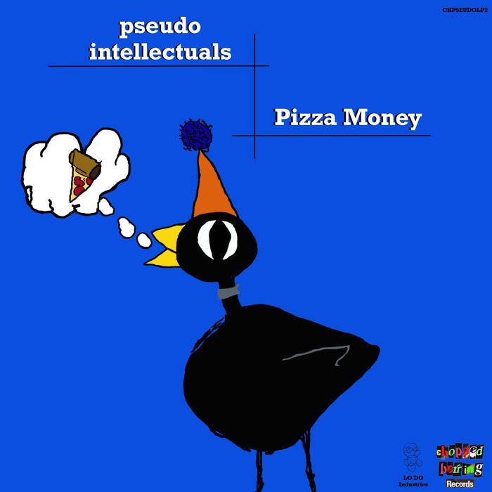 Pizza Money by Pseudo Intellectuals  Vinyl available through Chopped Herring Records:  shop.chop ...
