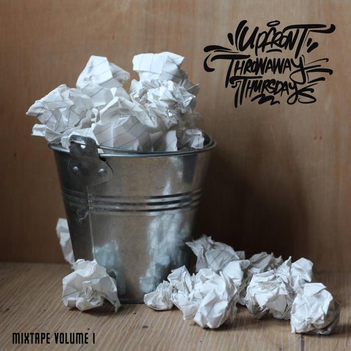 Throwaway Thursday's (Mixtape volume 1) by Upfront  Upfront brings you 'Throwaway Th ...