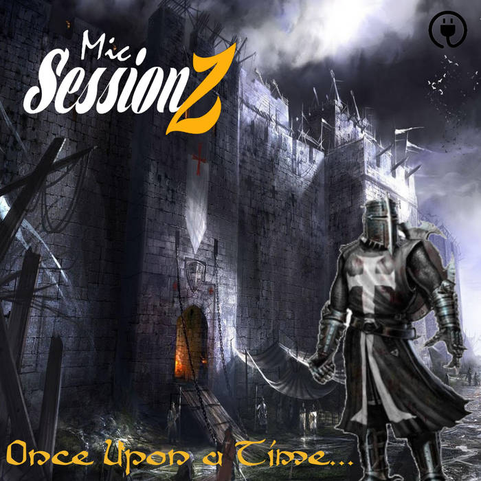 Once Upon a Time... by Mic Sessionz  Medieval Concept Album credits released October 7, 2021  ...