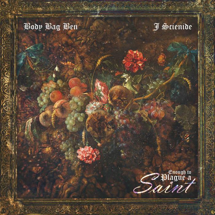 ENOUGH TO PLAGUE A SAINT by Body Bag Ben x J Scienide (2001)  U.S.A (Washington D.C)  Oxnard CA, ...