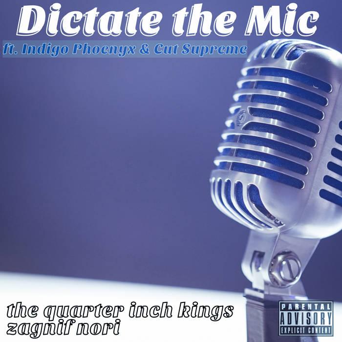 The Quarter Inch Kings x Zagnif Nori – Dictate the Mic ft Indigo Phoenyx & Cut Supreme ...
