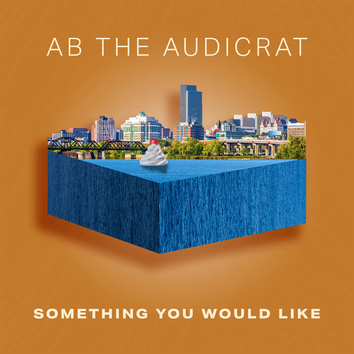 Ab The Audicrat – Something You Would Like  U.S.A (New York)  paru le 8 octobre 2021  Prod ...