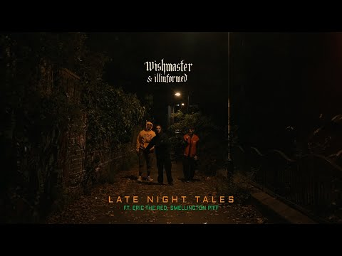 WISH MASTER X Illinformed – LATE NIGHT TALES ft Smellington Piff & Eric Da Red| Official Video 4K  It's Been only a month since the release of WISH MASTER X Illinformed Cold Harbour Tales Lp. The response has been phenomenal so it only ...