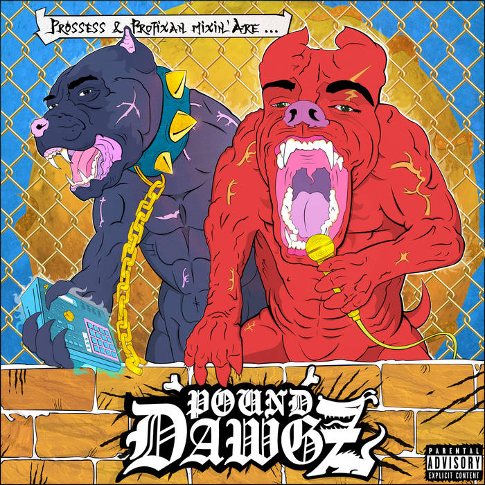 Pound Dawgz by Prossess & Profixan Mixin  This album is a long awaited collaborated EP betwe ...