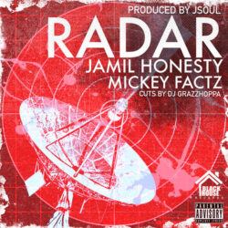 Radar by Jamil Honesty , Mickey Factz feat. Dj grazzhoppa  Another single from the upcoming Lp&# ...