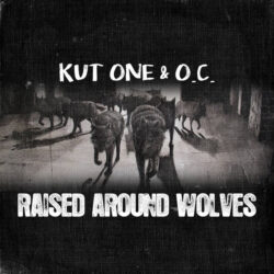 Raised Around Wolves ft O.C. by Kut One  Australie  released October 14, 2021 Mixed and Master ...