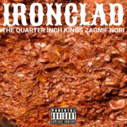 The Quarter Inch Kings x Zagnif Nori – Ironclad  released October 15, 2021  produced by Th ...