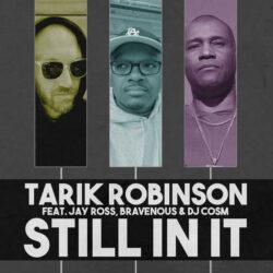 """Tarik Robinson – Still In It (Single)  Canada  """"It's been a minute y'all ..."""