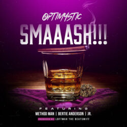 Smaaash feat Method Man, Bertie Anderson & JR. by OptiMystic MC  Produced by Loftwah the Bea ...