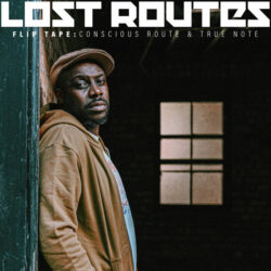 Lost Routes Flip Tape by Conscious Route & True Note  United Kingdom   Conscious Route is a  ...