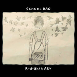 School Bag by Rudraksh ASV  THIS ALBUM IS ALL ABOUT SCHOOL LIFE AND MEMORIES . credits released  ...