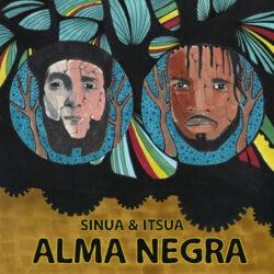 Alma Negra by Sinua & Itsua  released October 21, 2021  Lyrics by Sinua. Beats by Itsua. Gui ...