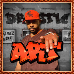 DRASTIC – ART ( Always Recognize Talent)  U.S.A (Cleveland)  In an ERA when anything is pa ...