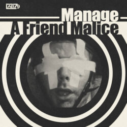 A FRIEND MALICE by Manage  Lab79 head honcho Manage returns after a brief hiatus to drop his lat ...