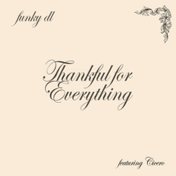 Thankful For Everything (ft. CICERO) by Funky DL  FREE TICKETS AVAILABLE FOR FUNKY DL's EA ...