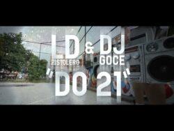 LD Pistolero & DJ Goce – Do 21 (Official Video)  Lyrics : LD Pistolero Beat & Cuts ...