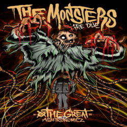 THE MONSTERS ARE DUE by O THE GREAT  releases October 31, 2021  O THE GREAT ASHTRONOMICZ