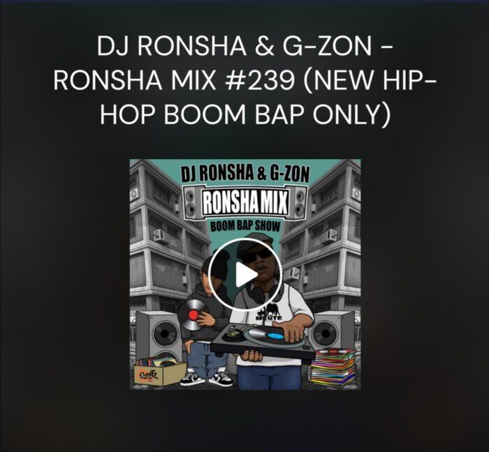 DJ RONSHA & G-ZON – RONSHA MIX #239 (NEW HIP-HOP BOOM BAP ONLY  Featuring tracks by Th ...